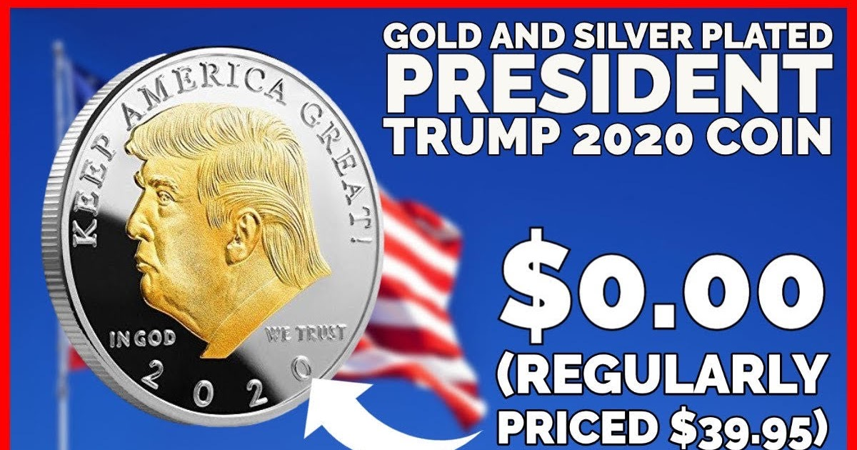 GOLD AND SILVER PLATED PRESIDENT TRUMP 2020 COIN LIMITED COIN !