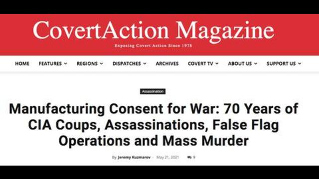 Manufacturing Consent for War - 70 Years of CIA Coups Assassinations False Flags and Mass Murder